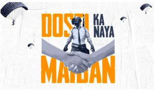 PUBG Mobile launches 'Dosti ka naya Maidan' original webseries